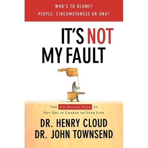 It's Not My Fault: The No-Excuse Plan for Overcoming Life's Obstacles : $4.99