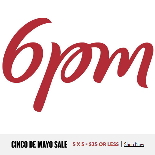 6PM Cinco de Mayo Sale : Over 9,500 items $25 or less