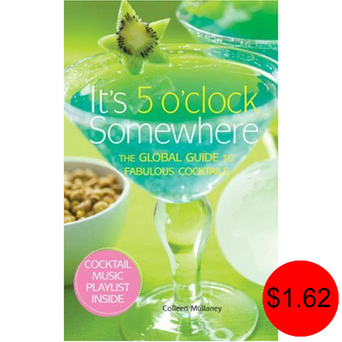 """91% off """"It's 5 O'Clock Somewhere – The Global Guide to Fabulous Cocktails"""" : Only $1.62"""