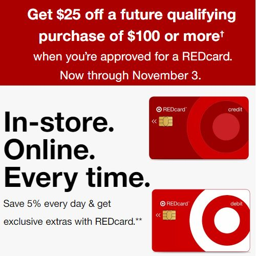 Target REDCard : $25 off $100 when you are approved